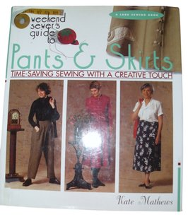 Author Kate Mathews Weekend Sewer's Guide to Pants & Skirts book for seamstress fabric patterns craft sewing projects