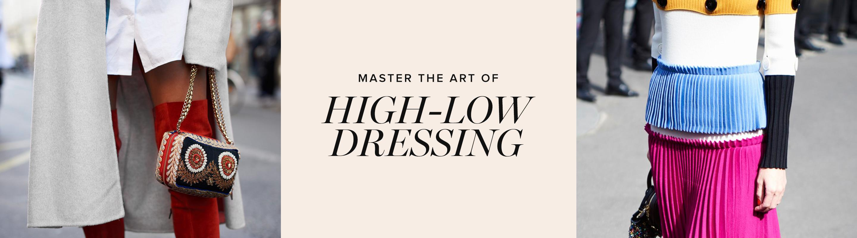 The Art Of High-Low Dressing