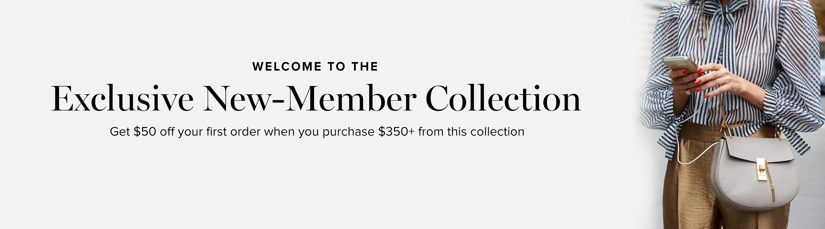 Exclusive New-Member Collection