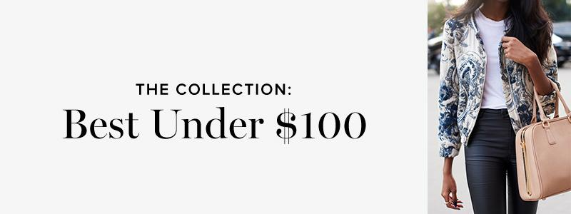 The Collection: Best Under $100
