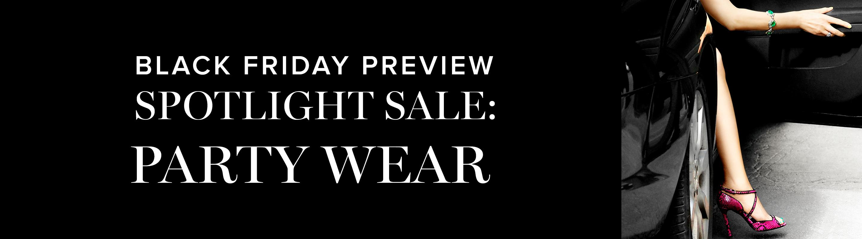 Black Friday Preview Sale: Party Wear