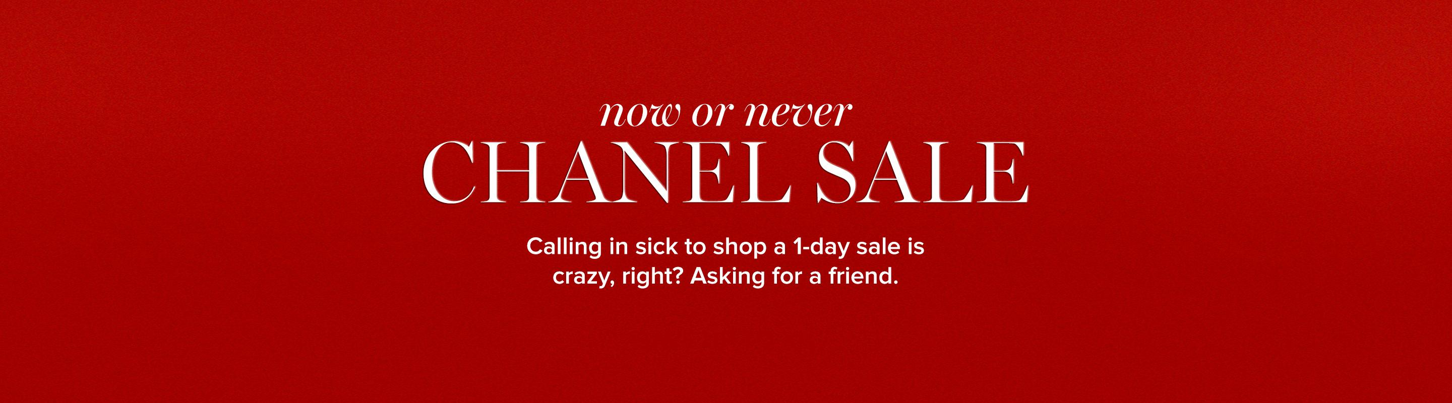 Now Or Never: Chanel Sale