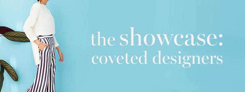 The Showcase: Coveted Designers
