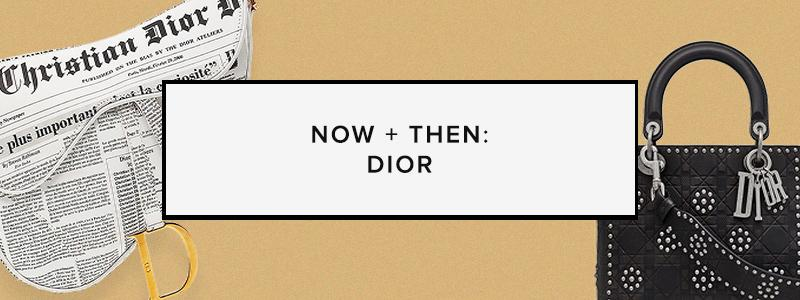 Now + Then: Dior