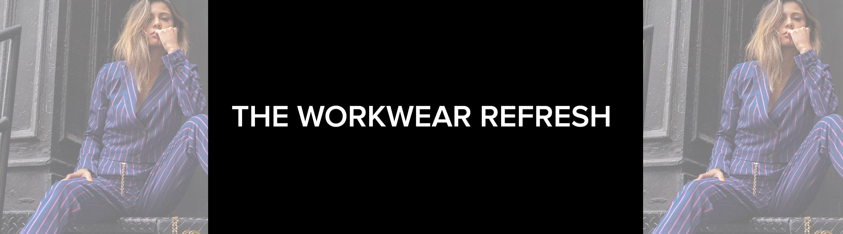The Workwear Refresh