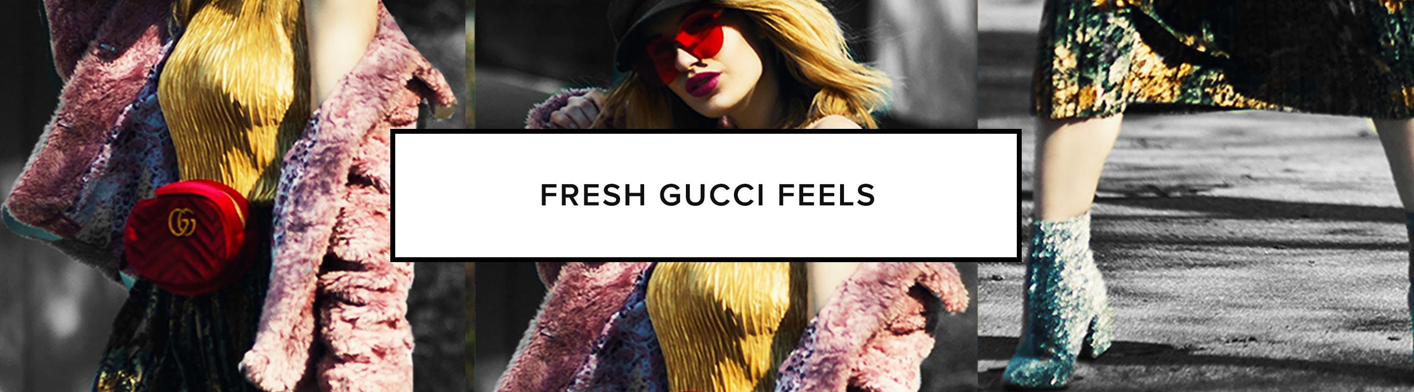 Fresh Gucci Feels