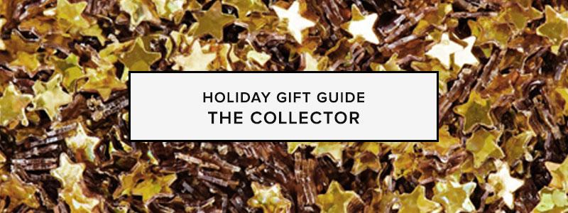 Holiday Gift Guide: Collector