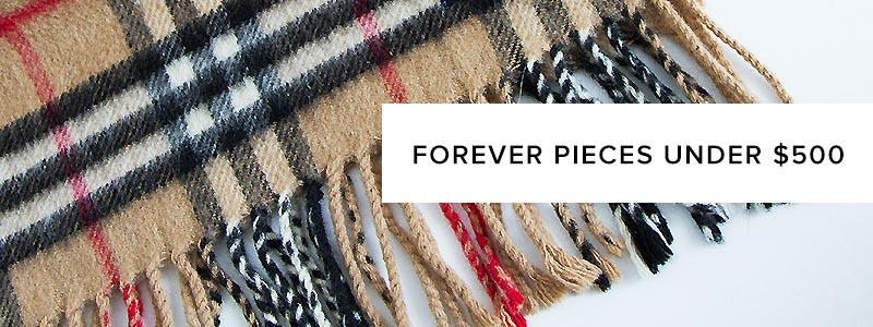 Forever Pieces Under $500