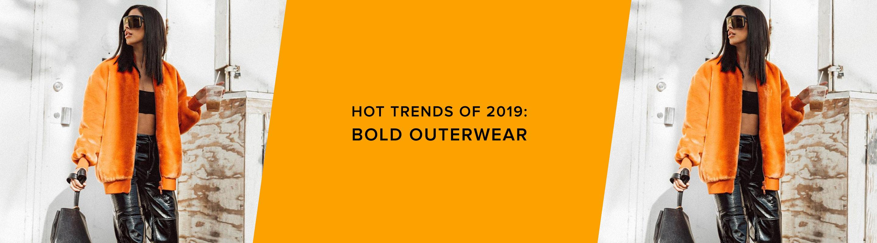 Hot Trends Of 2019: Bold Outerwear