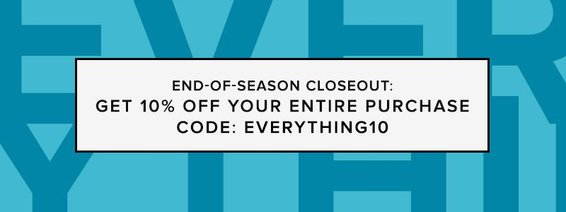 End-of-Season Closeout: Everything
