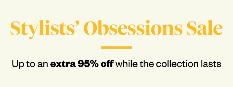 Stylists' Obsessions Sale