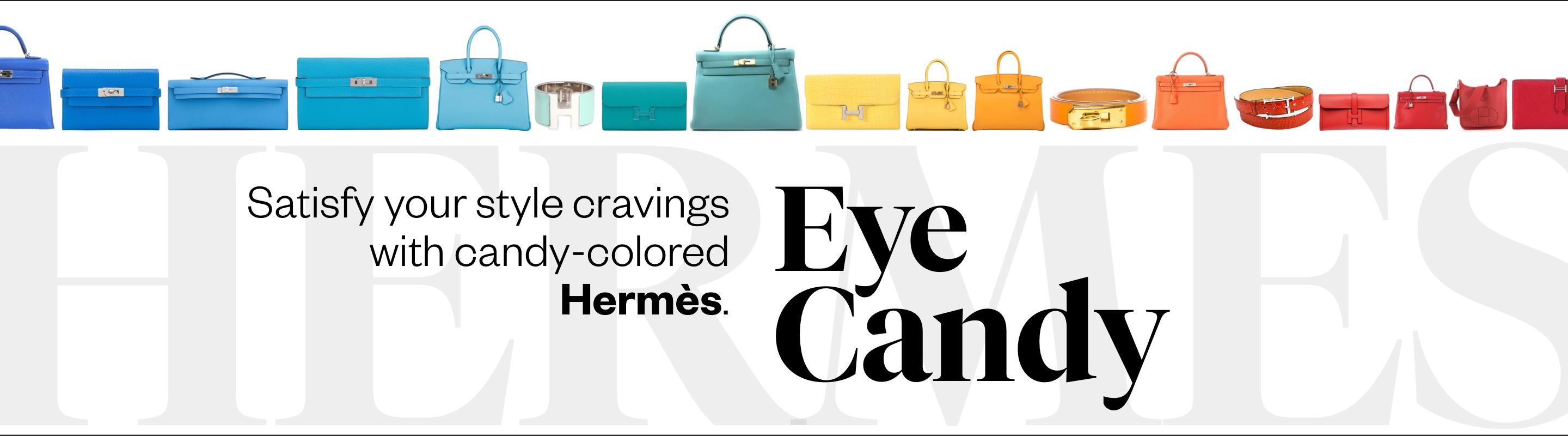Hermès Eye Candy