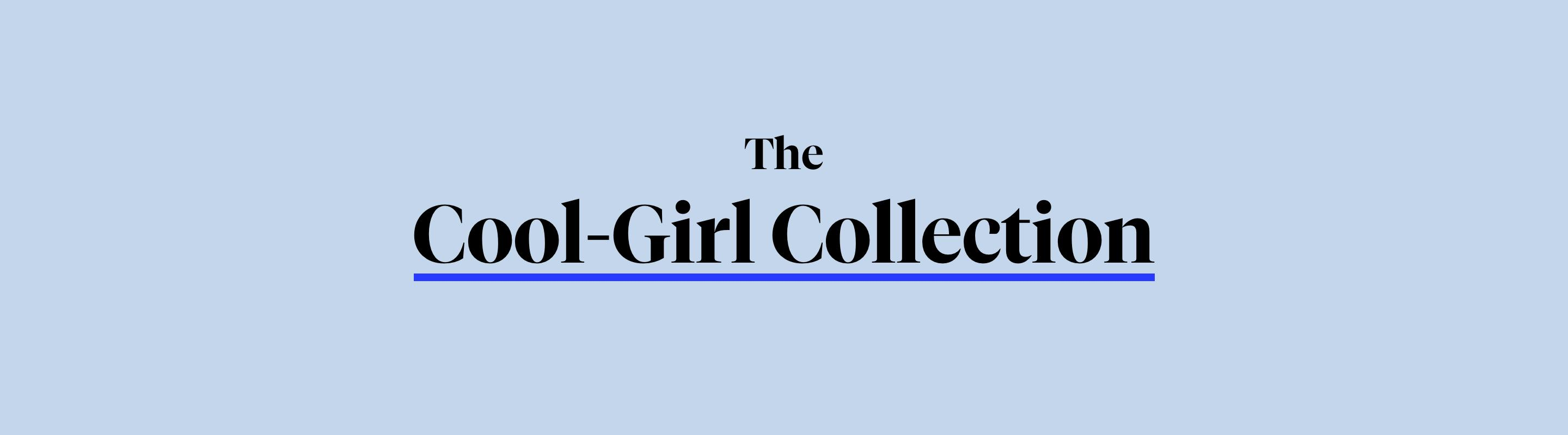 The Cool-Girl Collection