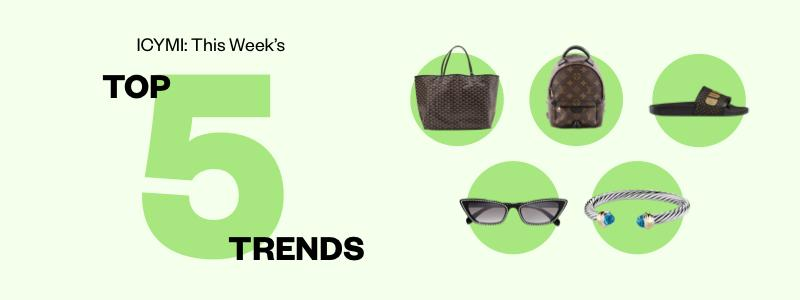 ICYMI: Top 5 Trends