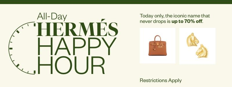 All Day Hermés Happy Hour