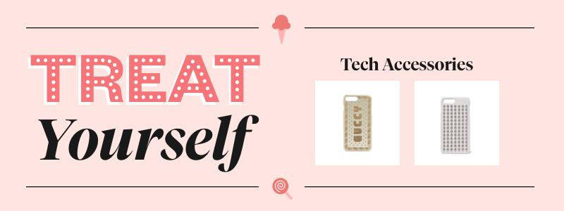 Treat Yourself: Tech Accessories