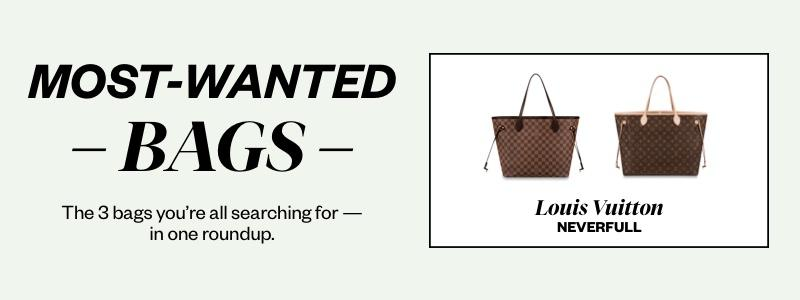 Most Wanted Bags: Louis Vuitton Neverfull
