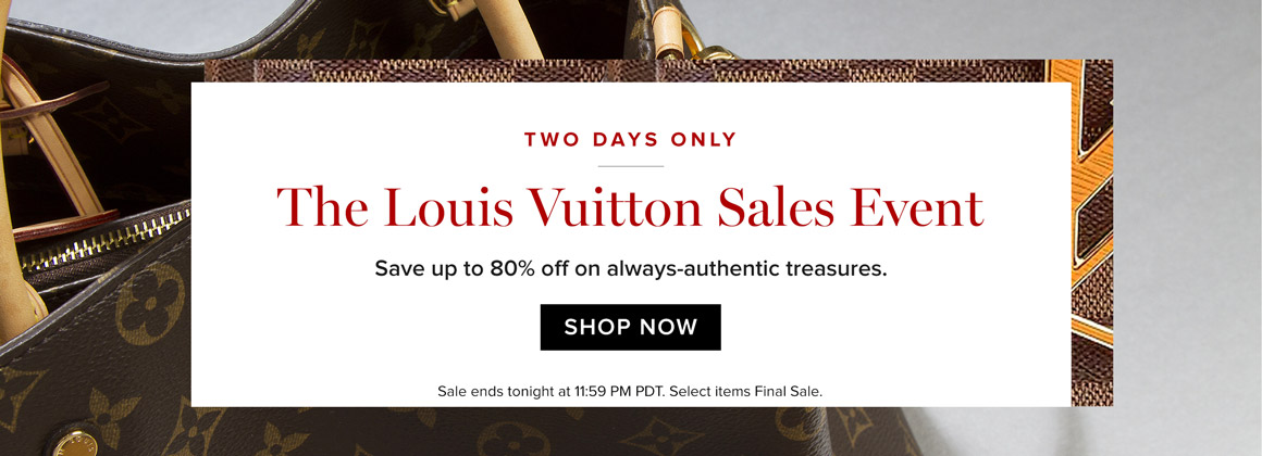 2 Days Only: Louis Vuitton Sales Event