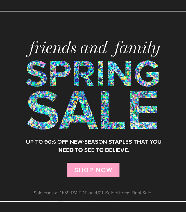 Friends & Family Spring Sale